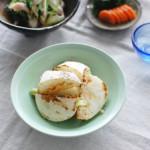 焼きかぶ、蒸し鶏と青菜のわさび和え献立